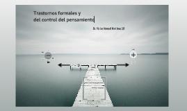 Copy of TRASTORNOS FORMALES Y DEL CONTROL DEL PENSAMIENTO