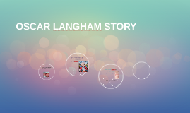 OSCAR LANGHAM STORY
