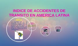 INDICE DE ACCIDENTES DE TRANSITO EN AMERICA LATINA