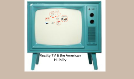 Reality TV & the American Hillbilly