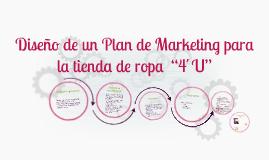 """Copy of Diseño de un Plan de Marketing para la tienda de ropa  """"4´U"""""""