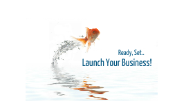ready, set...launch your small business!