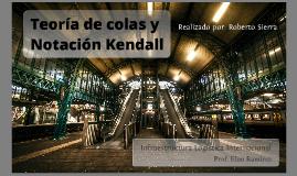Teoría de colas y Notación Kendall