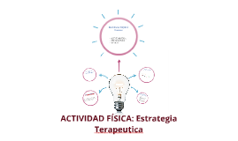 ACTIVIDAD FÍSICA: Estrategia Terapeutica