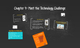 Chapter 4- Meet the Technology Challenge