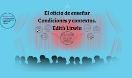 Copy of El oficio de enseñar (condiciones y contextos) Edith Litwin