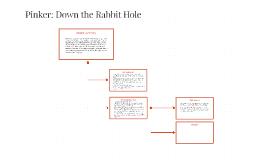 Pinker: Down the Rabbit Hole