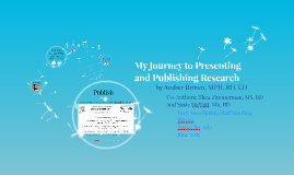 My Journey to Presenting and Publishing Research