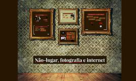 Não-Lugar: fotografia e internet