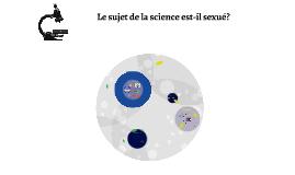 Le sujet de la science est-il sexué?