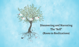 "Discovering and Narrating The ""Self"""