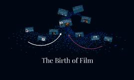 The Birth of Film