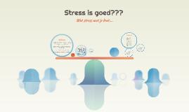 Stress is goed???