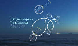 Copy of How Great Companies Think Differently