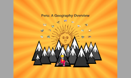 Peru: A Geography Overview