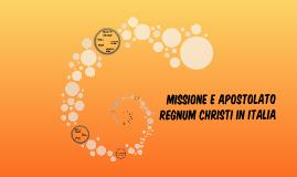 MISSIONE E APOSTOLATO REGNUM CHRISTI IN ITALIA