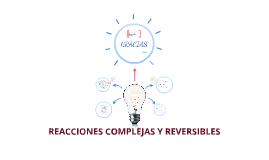 Copy of REACCIONES COMPLEJAS Y REVERSIBLES