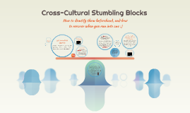 Cross-Cultural Stumbling Blocks