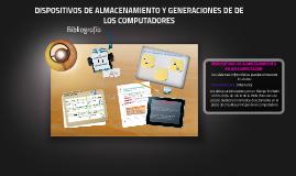 Copy of DISPOSITIVOS DE ALMACENAMIENTO Y GENERACIONES DE DE LOS COMP
