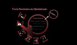 Copy of Teoria Neoclássica da Administração