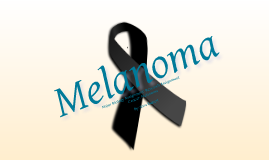 Major Biology Assignment: Research Assignment Cancer-Melanoma AUG