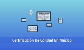 Certificaciòn De Calidad En Mèxico