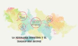 La psicologia Cognitiva y el trabajo con grupos