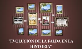"""Copy of """"EVOLUCIÓN DE LA FALDA EN LA HISTORIA"""""""