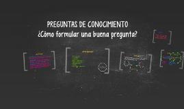 PREGUNTAS DE CONOCIMIENTO