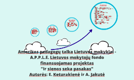 Copy of Amerikos pedagogų talka Lietuvos mokyklai - A.P.P.L.E. Lietu