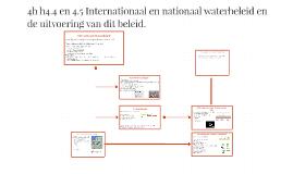 4h h4.4 en 4.5 Internationaal en nationaal waterbeleid en de