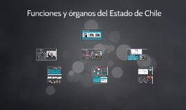 Copy of Funciones y órganos del Estado de Chile