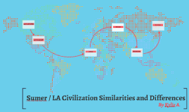LA / Sumer Similarities and Differences