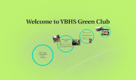 Welcome to YBHS Green Club