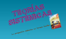 Copy of TEORIAS SISTEMICAS
