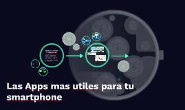 Las aplicaciones mas utiles para tu smartphone