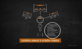 GUIÓN LARGO Y GUIÓN CORTO