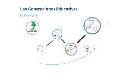Copy of Generaciones de la Evaluación de los Aprendizajes