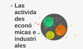 Las actividades económicas e industriales