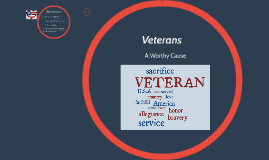Veterans: A Worthy Cause