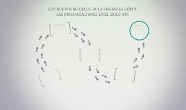 LOS NUEVOS MODELOS DE LA ORGANIZACIÓN Y LAS ORGANIZACIONES E