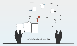 La Violencia Simbólica