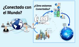¿Conectado con el Mundo?