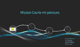 Mission Courte Mi-parcours