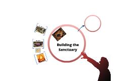 Building the Sanctuary
