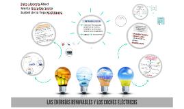 LAS ENERGIAS RENOVABLES Y LOS COCHES ELÉCTRICOS