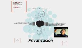 La privatización es un proceso en el cual cierta actividad e