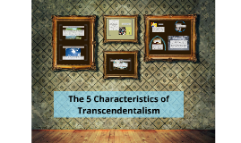 Copy of The 5 Characteristics of Transcendentalism