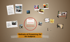 Copy of Methods of Presenting the Art Subjects