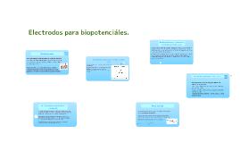 Electrodos para biopotenciáles.